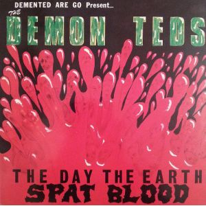 DEMENTED ARE GO - Day the earth spat blood CD