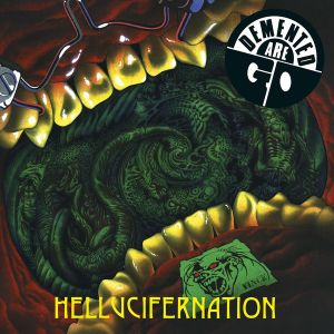 DEMENTED ARE GO - Hellucifernation LP UUSI Crazy Love Records
