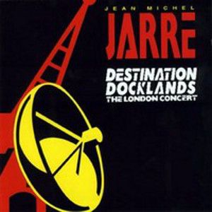 JARRE JEAN-MICHEL - Destination Docklands