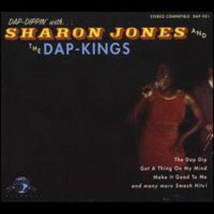 JONES SHARON & THE DAP-KINGS - Dap Dippin' with Sharon Jones & the Dap Kings