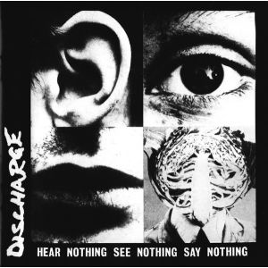 DISCHARGE - Hear Nothing See Nothing Say Nothing LP UUSI Back On Black