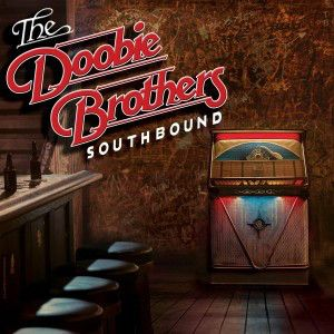 DOOBIE BROTHERS-: Southbound