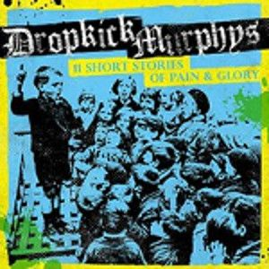 DROPKICK MURPHYS - 11 short stories of pain of glory CD