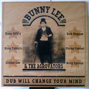 LEE BUNNY & THE AGROVATORS - Dub Will Change Your Mind LP King Spinna Records