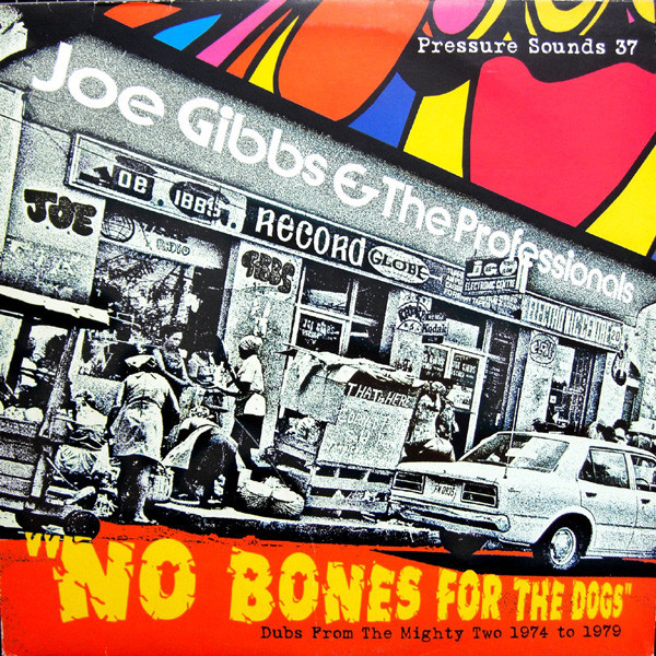 GIBBS JOE & THE PROFESSIONALS -  No Bones For The Dogs - Dubs From The Mighty Two 1974 To 1979 2LP Pressure Sounds ‎