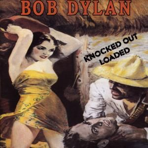DYLAN BOB - Knocked out Loaded CD