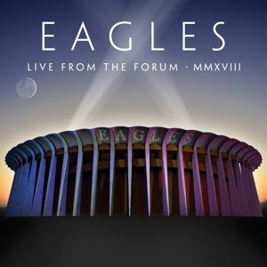 EAGLES - Live From the Forum Mmxviii 2CD