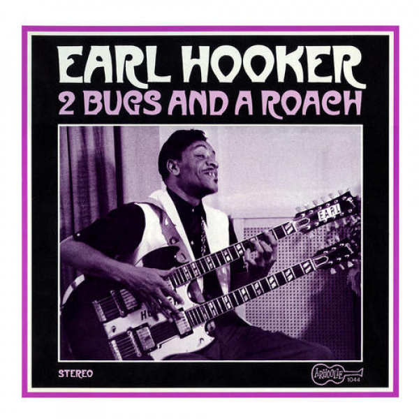 EARL HOOKER - 2 Bugs and a Roach LP Arhoolie Records UUSI