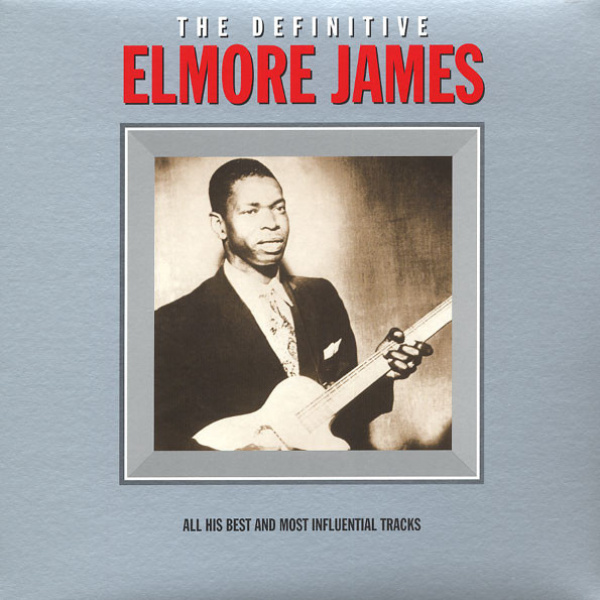 ELMORE JAMES - The Definitive - all his best and most influential LP Not Now UUSI