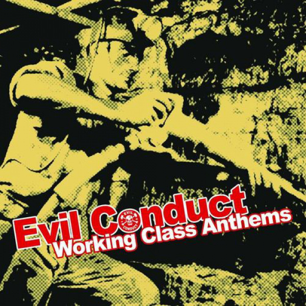 EVIL CONDUCT - Working Class Anthems LP Randale UUSI