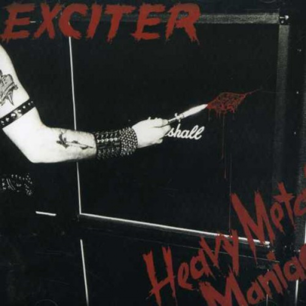EXCITER - Heavy Metal Maniac