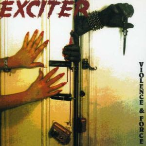 EXCITER - Violence & Force CD