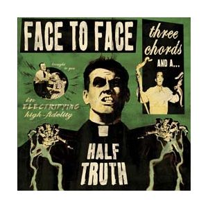 FACE TO FACE - Three Chords And A Half Truth CD