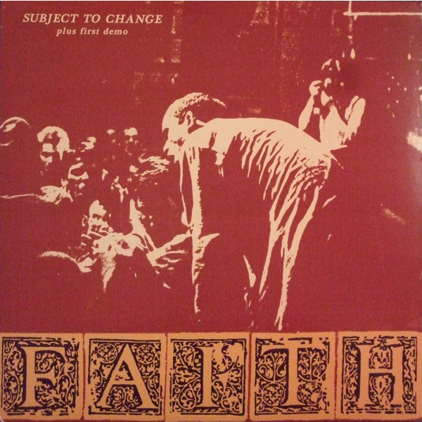 FAITH - Subject To Change Plus First Demo LP UUSI