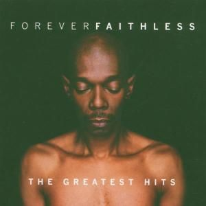 FAITHLESS - Faithless forever-Greatest hits
