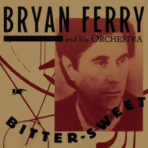 FERRY BRYAN - Bitter-Sweet CD