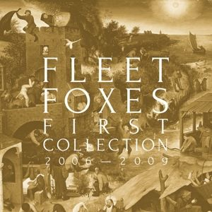 FLEET FOXES - First Collection 2006 – 2009 4LP BOX