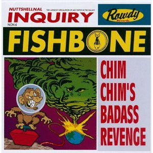 FISHBONE - Chim Chim's Bad Ass Revenge CD