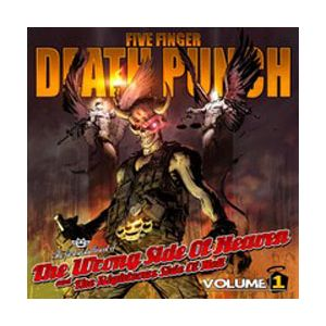 FIVE FINGER DEATH PUNCH - Wrong Side Of Heaven And The Righteous... Vol. 1