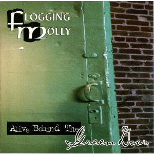 FLOGGING MOLLY - Alive behind the green door CD