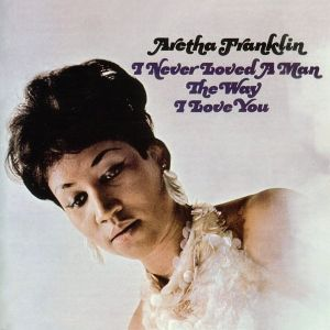 FRANKLIN ARETHA - I never loved a man CD