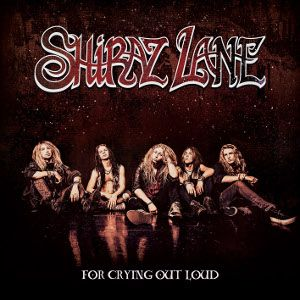 SHIRAZ LANE - For Crying Out Loud CD