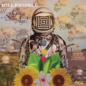 FRISELL BILL - Guitar In The Space Age