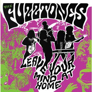 "FUZZTONES - Leave Your Mind at Home LP+7"" EASY ACTION"