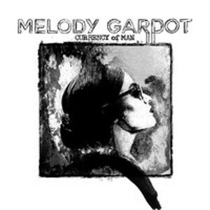 GARDOT MELODY - Currency Of Man DELUXE EDITION