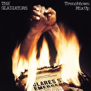 GLADIATORS - Trench Town Mix Up CD