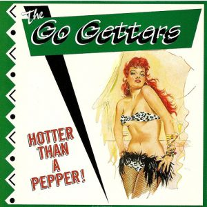 GO GETTERS - Hotter than a pepper