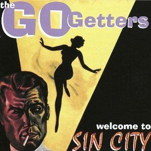 GO GETTERS - Welcome to Sin City