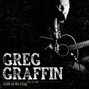 GREG GRAFFIN - Cold as the Clay LP UUSI Anti 180 gram COLORED VINYL