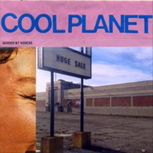 GUIDED BY VOICES - Cool Planet CD