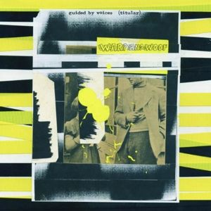 GUIDED BY VOICES - Warp and Woof CD