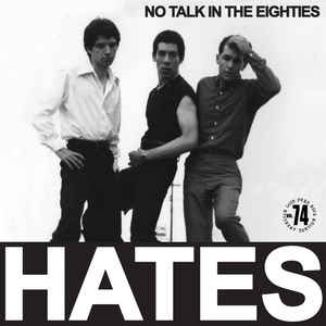 HATES - No Talk In The Eighties LP RaveUp UUSI