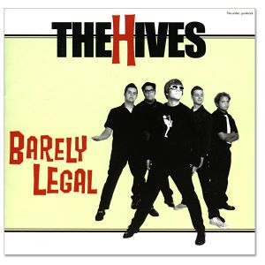 HIVES - Barely legal