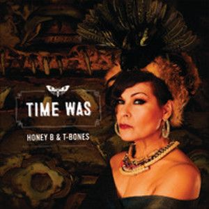 HONEY B & T BONES - Time Was CD