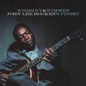 HOOKER JOHN LEE - Whiskey And Wimmen CD