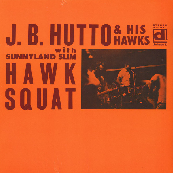 J.B. HUTTO & HIS HAWKS - Hawk Squat LP Delmark UUSI