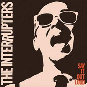 INTERRUPTERS - Say It Out Loud LP
