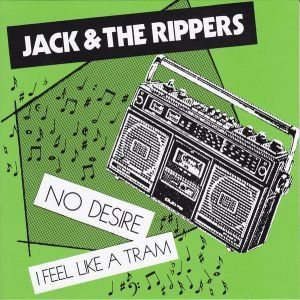 "JACK & THE RIPPERS - No Desire 7"" UUSI incognito"