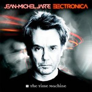 JARRE JEAN-MICHEL - Electronica 1: The time machine