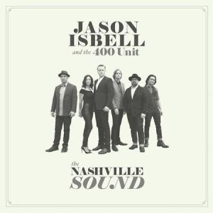 JASON ISBELL AND THE 400 UNIT - The Nashville Sound LP UUSI Southeastern Records