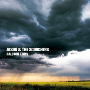 JASON & THE SCORCHERS - Halcyon Times CD