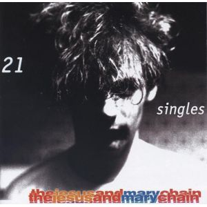 JESUS AND MARY CHAIN - 21 singles CD