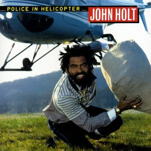 JOHN HOLT - Police in helicopter LP Greensleeves UUSI
