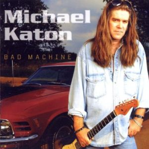 KATON MICHAEL - Bad machine CD