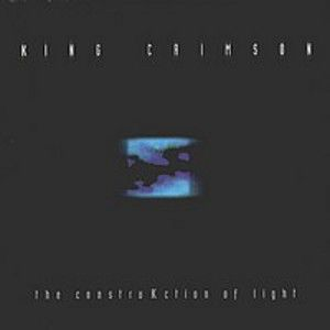 KING CRIMSON - Construction of Light