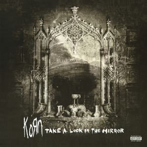 KORN - Take a Look In the Mirror 2LP